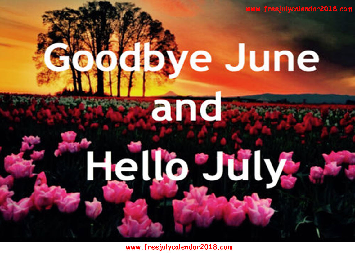 Goodbye JuneMonth And Welcome July Images