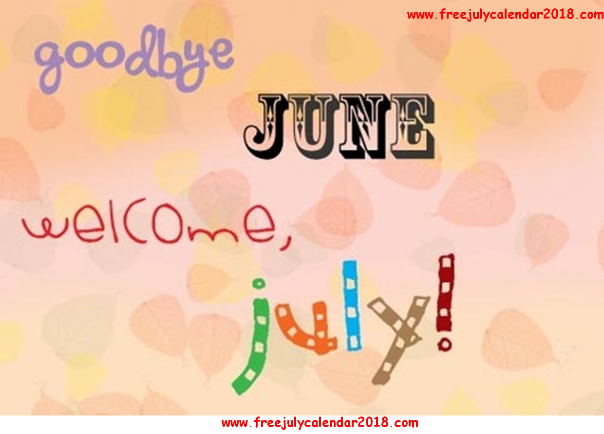 Goodbye June Month And Welcome July Pictures