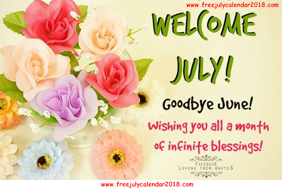 Welcome July Images Pictures Quotes Flowers Sayings Photos For Fb
