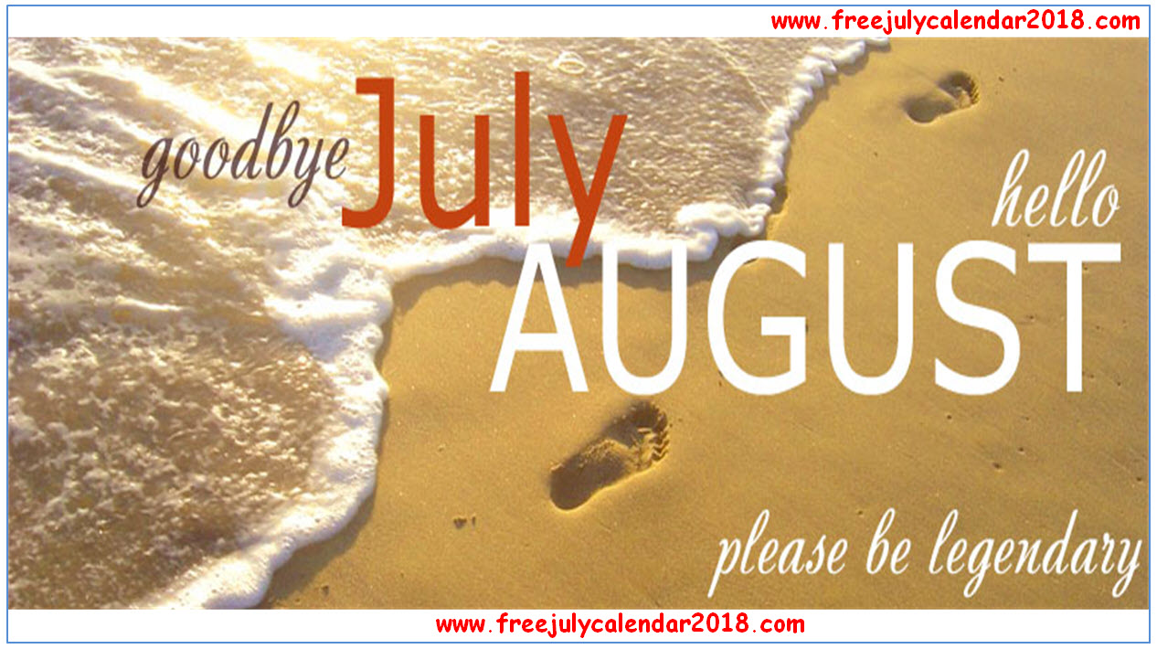 Goodbye July Month And Welcome August Images