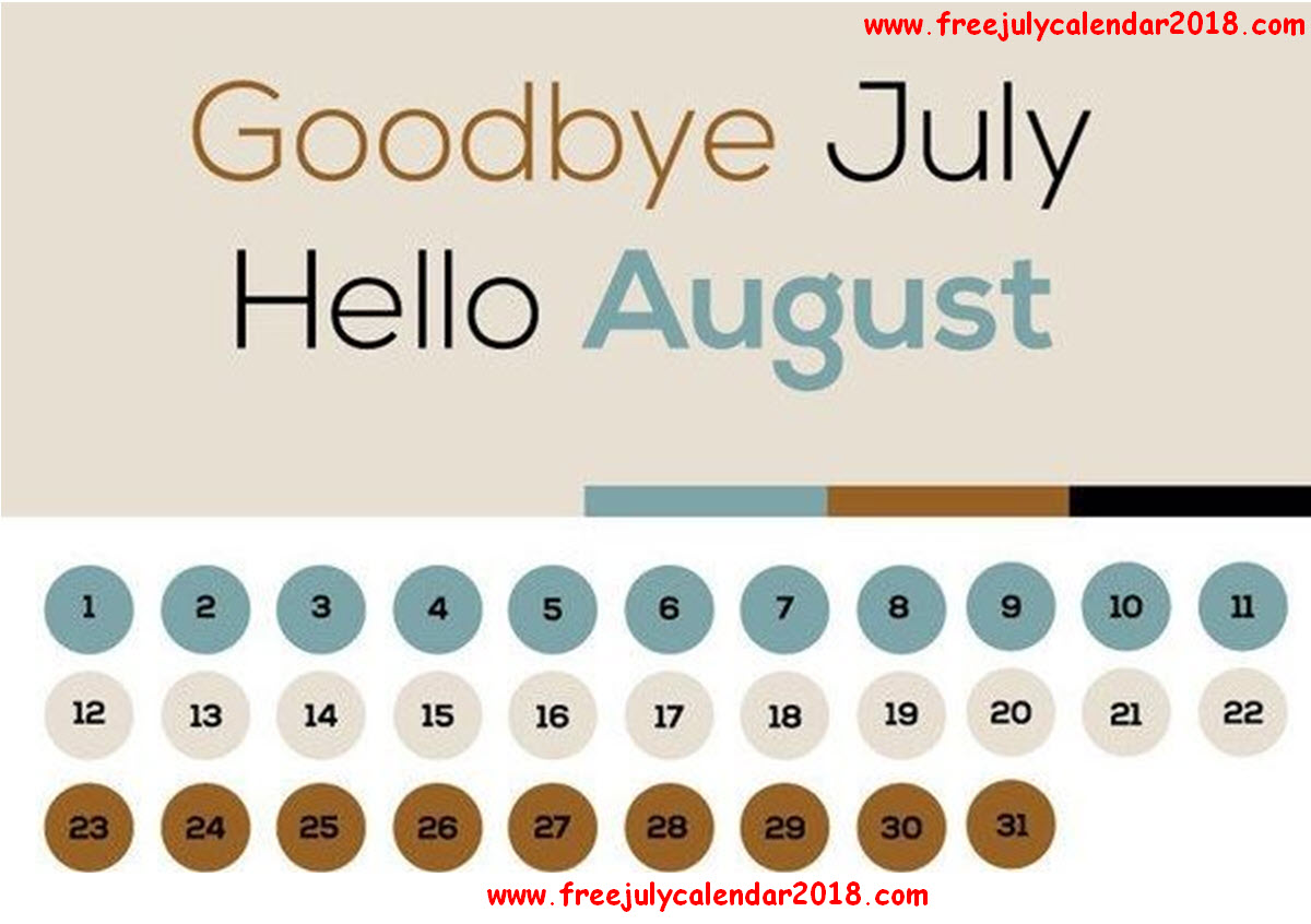 Goodbye July Month And Welcome August Pictures