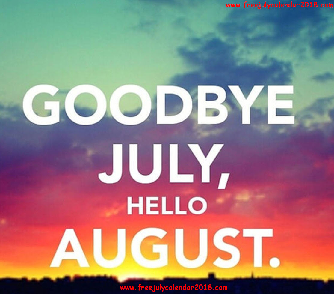 Welcome August Goodbye July Month