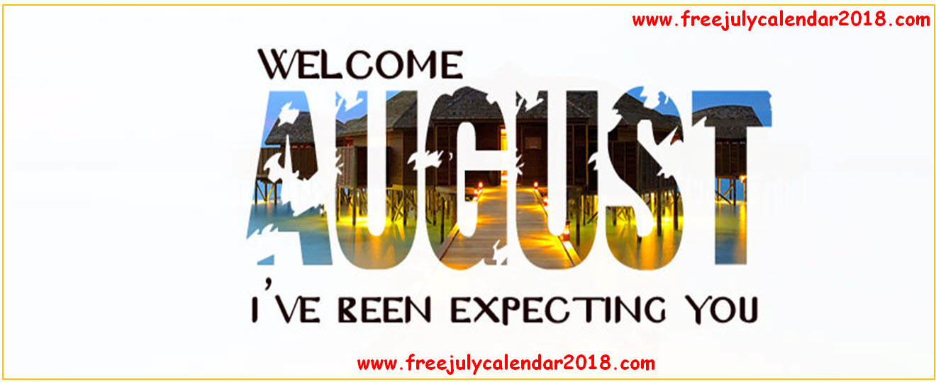 Welcome August Photos For FB